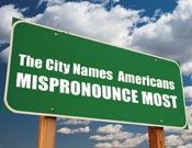 The City Names Americans Mispronounce Most