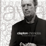 Chronicles - The best of Eric Clapton